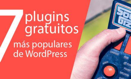 7 Plugins Gratuitos más populares de WordPress