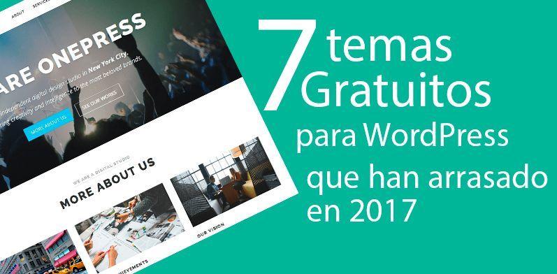 7 Temas Gratuitos para WordPress que han Arrasado en 2017 | Funtor